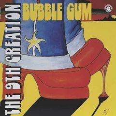 9th Creation - Bubble Gum