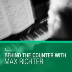 Various Artists - Behind The Counter With Max Richter / Various  U