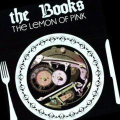 The Books, Books - Lemon of Pink  Expanded Version, Repackag