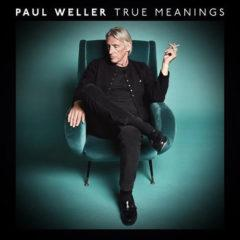 Paul Weller - True Meanings  Explicit