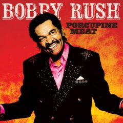 Bobby Rush - Porcupine Meat
