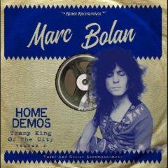 Marc Bolan - Tramp King Of The City: Home Demos