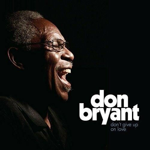 Don Bryant - Don't Give Up On Love (2017)