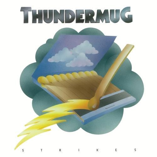 Thundermug – Thundermug Strikes