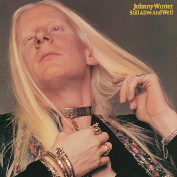 Johnny Winter ‎– Still Alive And Well