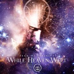 While Heaven Wept ‎– Fear Of Infinity