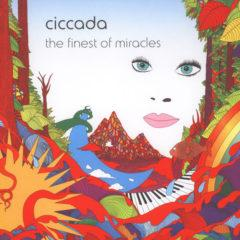 Ciccada ‎– The Finest Of Miracles