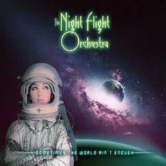 Night Flight Orchest - Sometimes the World Ain't Enough