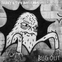 Danny & Darleans - Bug Out