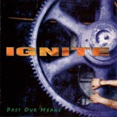 Ignite - Past Our Means  Extended Play