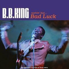 B.B. King - Nothin But Bad Luck (Transparent Blue Vinyl)  Blue, Color