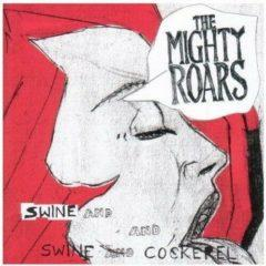 The Mighty Roars - Swine & Cockerel