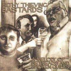 Filthy Thieving Bastards - Melody Of Retreads & Broken Qu