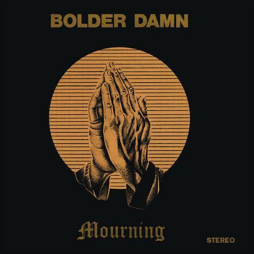 Bolder Damn - Mourning