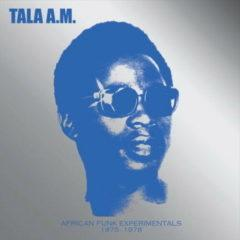 Tala a.M. - African Funk Experimentals (1975 To 1978)