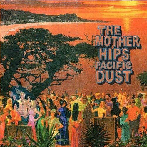 Mother Hips - Pacific Dust  180 Gram
