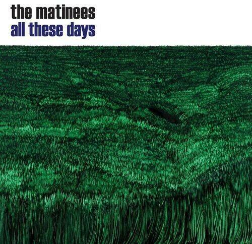 The Matinees - All These Days