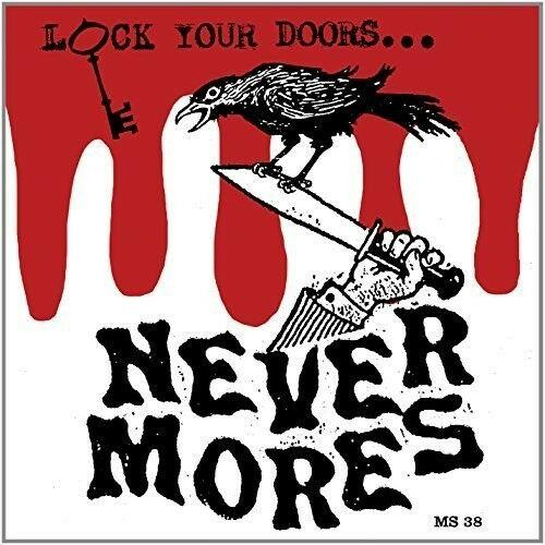 Nevermores - Lock Your Doors It's?