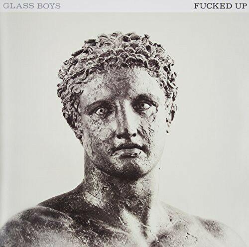 F**ked Up - Glass Boys