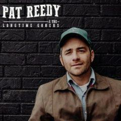 Pat Reedy & The Long - That's All There Is (and There Ain't No More)