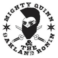 Mighty Quinn - Mighty Quinn & The Oakland Ronin