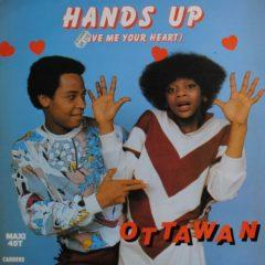 Ottawan ‎– Hands Up (Give Me Your Heart)