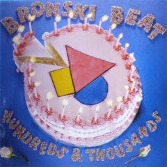 Bronski Beat ‎– Hundreds & Thousands