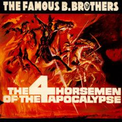Famous B. Brothers ‎– The 4 Horsemen Of The Apocalypse