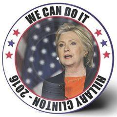 Hillary Clinton - We Can Do It  Clear Vinyl, Picture Disc