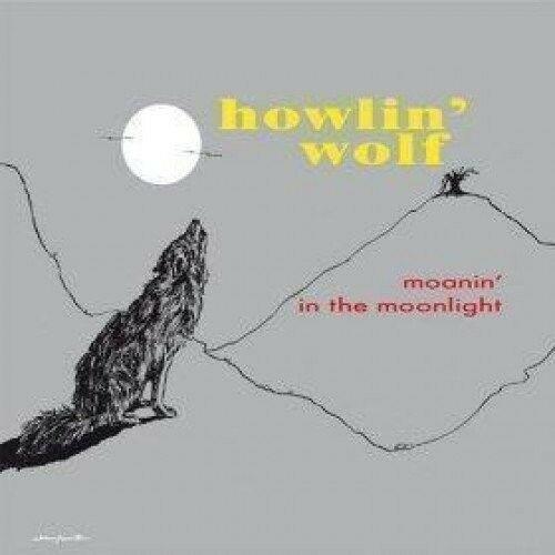 Howlin Wolf - Moanin In The Moonlight