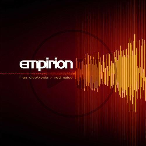 Empirion - I Am Electronic / Red Noise  Extended Play