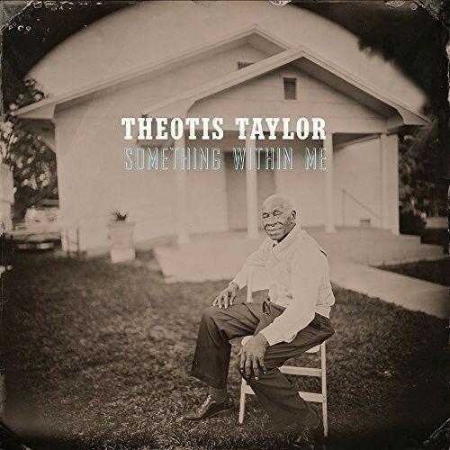 Theotis Taylor - Something Within Me