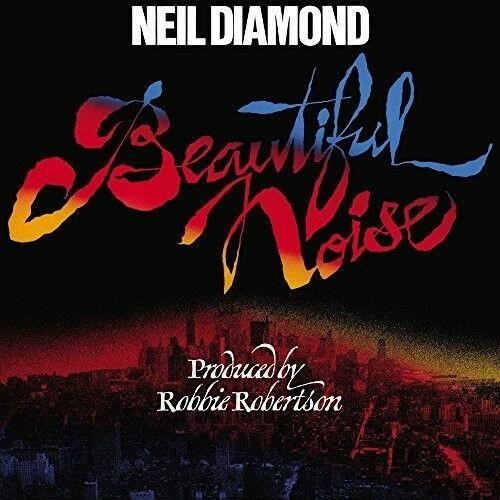 Neil Diamond - Beautiful Noise  180 Gram