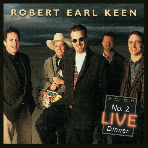 Robert Earl Keen - No. 2 Live Dinner