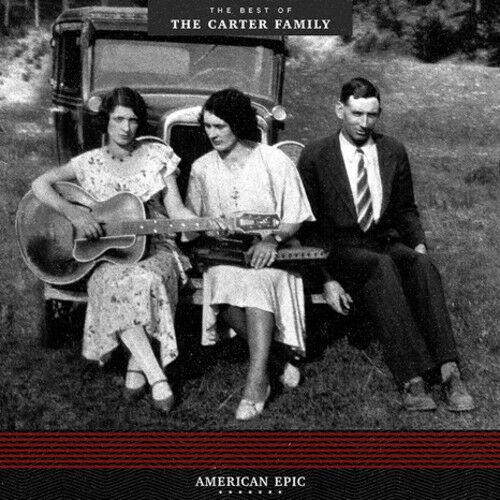 The Carter Family - American Epic: The Best Of The Carter Family