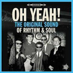 Various Artists - Oh Yeah: The Original Sound of Rhythm & Soul  UK -