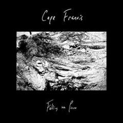 Cape Francis - Falling Into Pieces