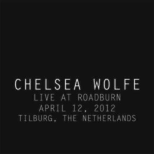 Chelsea Wolfe - Live At Roadburn 2012 (2018)