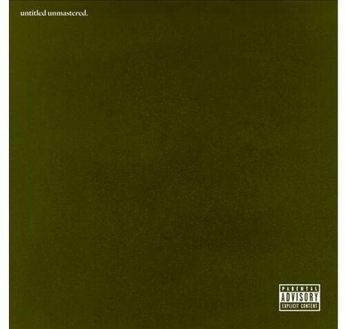 Kendrick Lamar - Untitled Unmastered.  Explicit