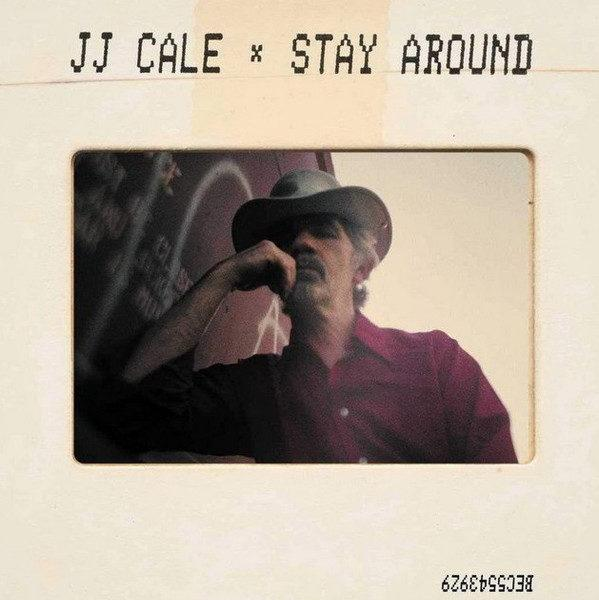 JJ Cale – Stay Around