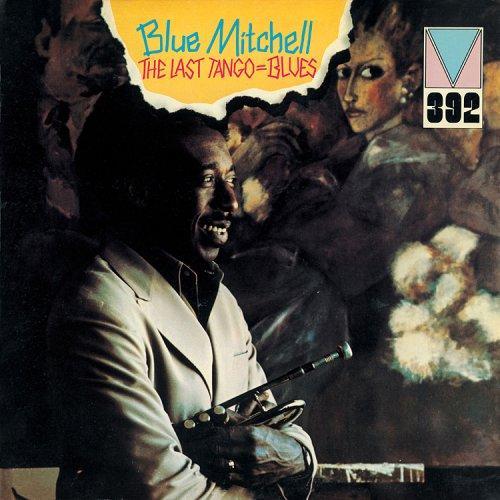 Blue Mitchell – The Last Tango=Blues