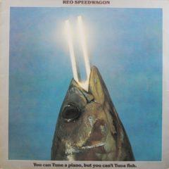REO Speedwagon ‎– You Can Tune A Piano, But You Can't Tuna Fish
