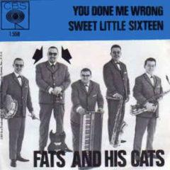 Fats And His Cats ‎– You Done Me Wrong / Sweet Little Sixteen