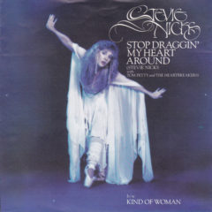 Stevie Nicks with Tom Petty And The Heartbreakers ‎– Stop Draggin' My Heart Around