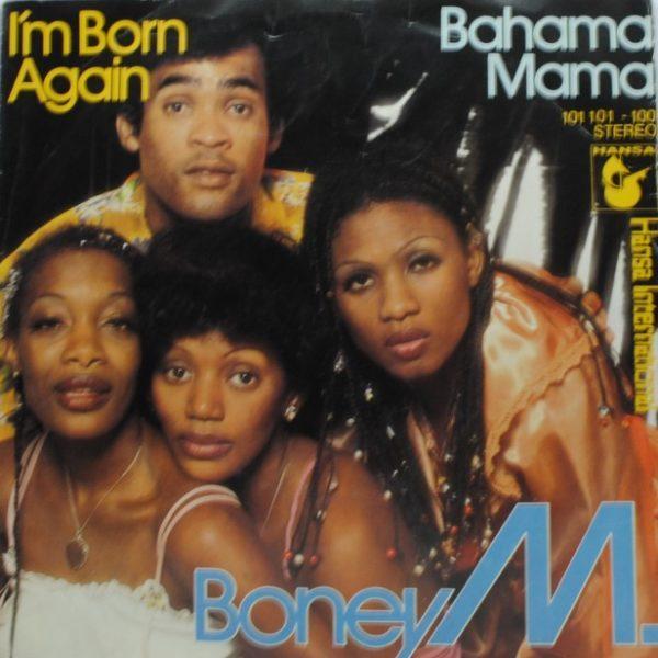 Boney M. – I'm Born Again / Bahama Mama