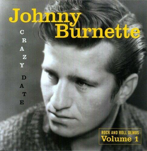 Johnny Burnette - Crazy Date: Rock and Roll Demos, Vol. 1