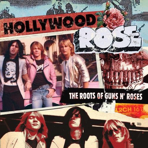 Hollywood Rose - The Roots Of Guns N' Roses Deadline Music 93319
