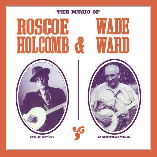 Holcomb,Roscoe & War - The Music of Roscoe Holcomb & Wade Ward