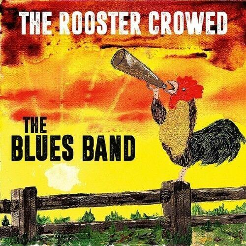 Blues Band - The Rooster Crowed