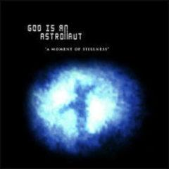 God Is an Astronaut - Moment Of Stillness